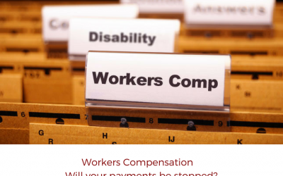 Will Your Workers Compensation Payments be STOPPED!